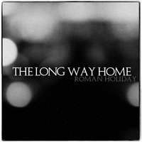 The Long Way Home — Roman Holiday