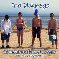 The Baddest News South of the Sound — The Dickbags
