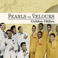 Golden Oldies — The Pearls, The Velours