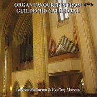 Organ Favourites from Guildford Cathedral — Andrew Millington