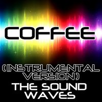 Coffee — The Soundwaves