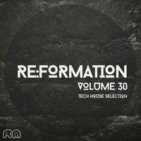 Re:Formation, Vol. 30 - Tech House Selection — сборник