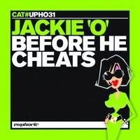 Before He Cheats — Jackie 'O'