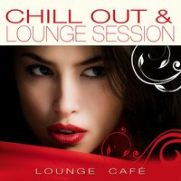 Chill Out & Lounge Session — Lounge Cafè