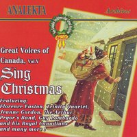 Great Voices Of Canada, Vol. 5: Sing Christmas (Les Grandes Voix Du Canada, Vol. 5: Chantent Noël) — Various Artists - Analekta