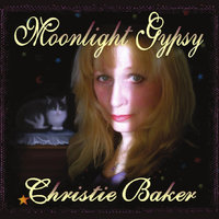Moonlight Gypsy — Christie Baker