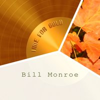 Time For Gold — Bill Monroe