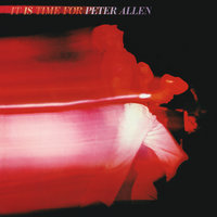 It Is Time For Peter Allen — Peter Allen