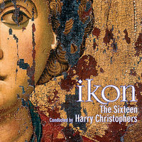 IKON - Music for the Spirit & Soul — The Sixteen, Harry Christophers, Charles Fullbrook, Huw Williams