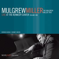 Live at the Kennedy Center, Vol. 1 — Mulgrew Miller, The Mulgrew Miller Trio