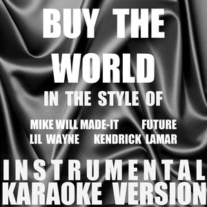 Out Trax - Buy The World (In the Style of Mike Will Made-It, Future, Lil Wayne & Kendrick Lamar)