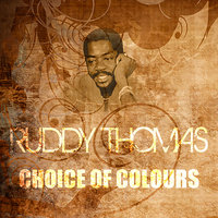 Choice Of Colours (Marcus Garvey Riddim) — Ruddy Thomas