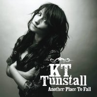 Another Place To Fall — KT Tunstall