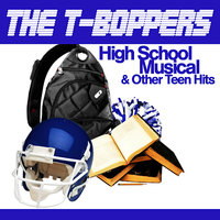 High School Musical & Other Teen Hits — The T-Boppers