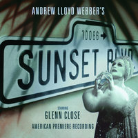 Sunset Boulevard — Andrew Lloyd Webber, Judy Kuhn, Alan Campbell, George Hearn, Glenn Close