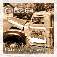 Old Time Country Hymns — CHUCK WAGON GANG