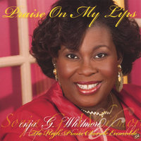 Praise On My Lips — Sonja G. Whitmore & The High Praise Chorale Ensemble