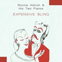 Expensive Bling — Ronnie Aldrich & His Two Pianos, Ronnie Aldrich