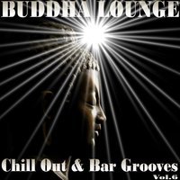 Buddha Lounge Chill Out & Bar Grooves, Vol. 6 — сборник