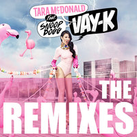 Vay-K — Snoop Dogg, Tara McDonald
