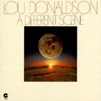 A Different Scene — Lou Donaldson