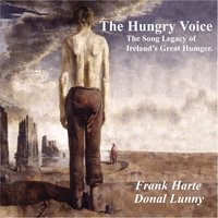 The Hungry Voice (The Song Legacy Of Ireland's Great Hunger — Frank Harte, Dónal Lunny