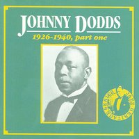 1926 - 1940, Part One CD 2 — Johnny Dodds