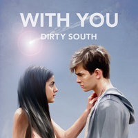 With You — Dirty South