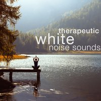 Therapeutic White Noise Sounds — White Noise Therapy
