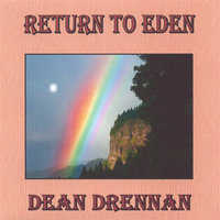 Return To Eden — Dean Drennan