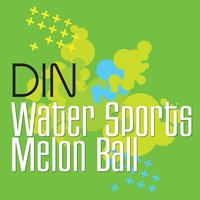 Water Sports / Melonball — Din