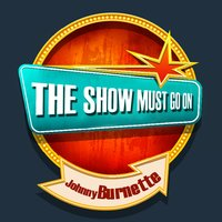 THE SHOW MUST GO ON with Johnny Burnette — Johnny Burnette