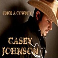 Once A Cowboy — Casey Johnson