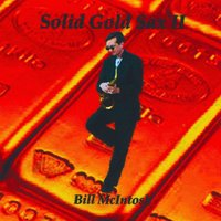Solid Gold Sax II — Bill McIntosh