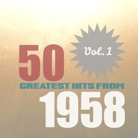 50 Greatest Hits from 1958, Vol. 1 — сборник