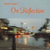 On Reflection — Mark Isaacs