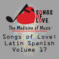 Songs of Love: Latin Spanish, Vol. 17 — сборник
