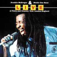 Live At Town & Country Club — Freddie McGregor, Freddie McGregor & Studio One Band, Studio One Band