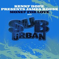 Money For Love — Kenny Dope, James Rouse