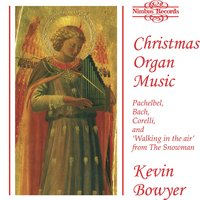 Christmas Organ Music — Howard Blake, Kevin Bowyer, John Rutter, David Willcocks, Andrew Carter, Louis-Claude Daquin
