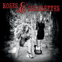 Roses and Cigarettes — Roses and Cigarettes