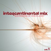 Intercontinental Mix: Soundings of Our Planet, Vol. 1 — сборник