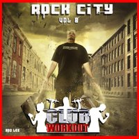 Rock City Vol. 8 Club Workout — Rod Lee