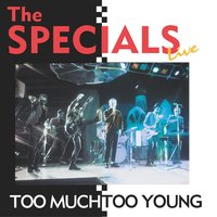 Too Much Too Young — The Specials