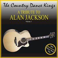 A Tribute to Alan Jackson, Volume 3 — The Country Dance Kings