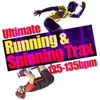 Ultimate Running & Spinning Trax (125-135 BPM) — Running Spinning Workout Music, Ultimate Fitness Playlist Power Workout Trax, Running Workout Music, Running Spinning Workout Music|Running Workout Music|Ultimate Fitness Playlist Power Workout Trax