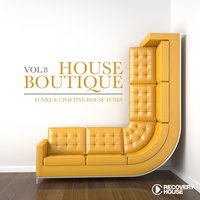 House Boutique, Vol. 8 - Funky & Uplifting House Tunes — сборник