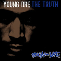 Bigga Than Life - EP — Young Dre The Truth