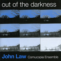 Out of the Darkness — John Law Cornucopia Ensemble, Paul Clarvis, Chris Laurence, Andy Sheppard, John Law