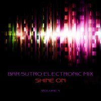 Bar Sutro Electronica Mix: Shine on, Vol. 4 — сборник
